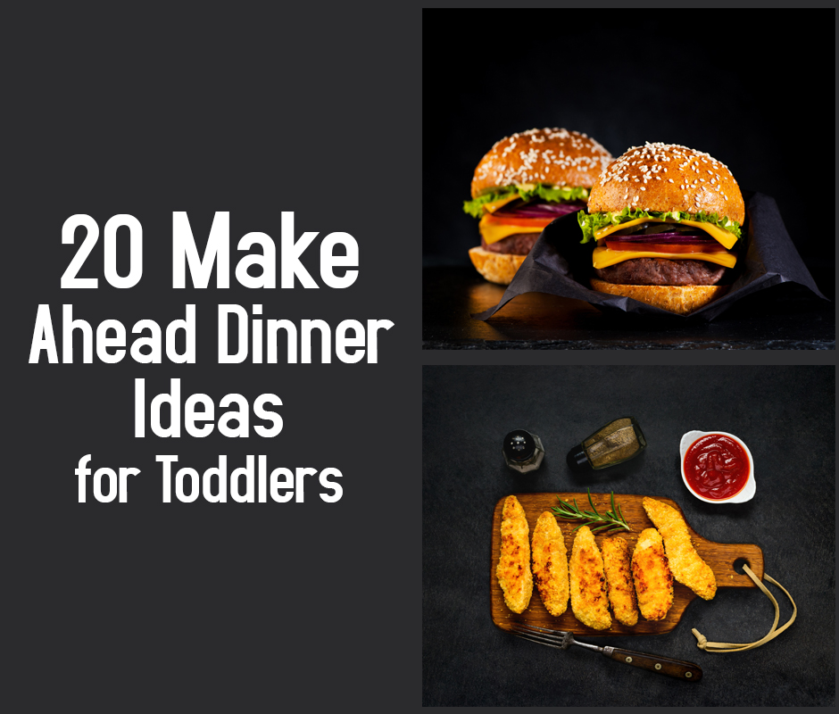 20 Make Ahead Dinner Ideas for Toddlers