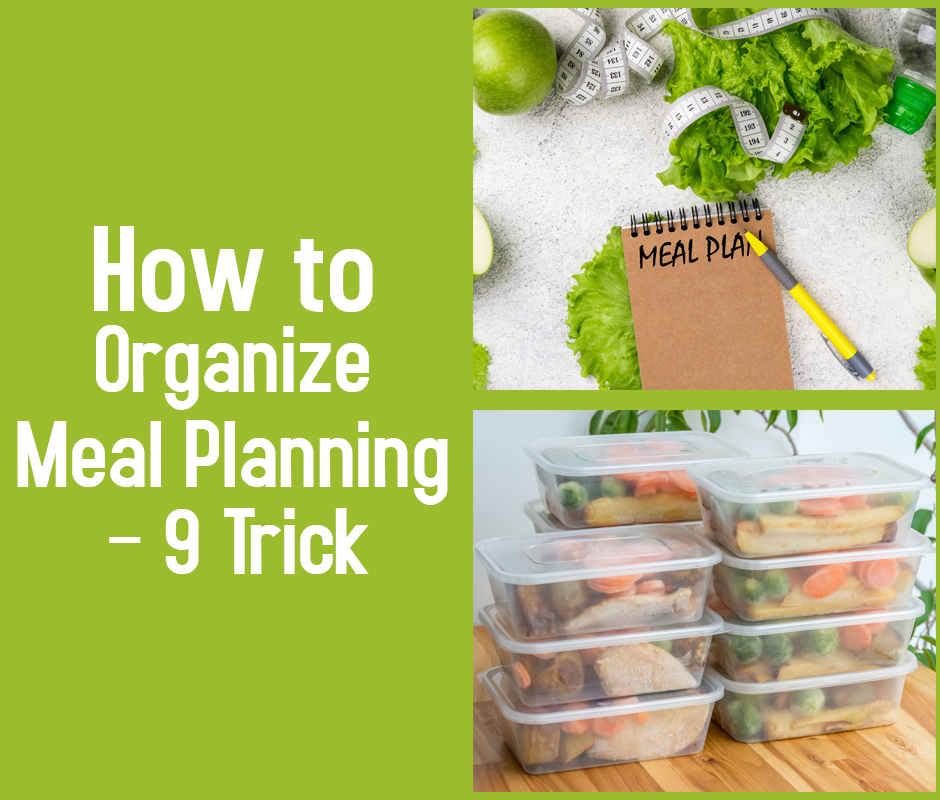 How to Organize Meal Planning – 9 Tricks
